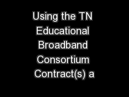 Using the TN Educational Broadband Consortium Contract(s) a