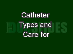 Catheter Types and Care for