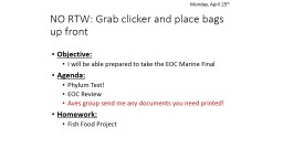 NO RTW: Grab clicker and place bags