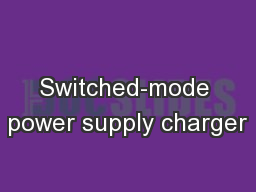 Switched-mode power supply charger PowerPoint PPT Presentation