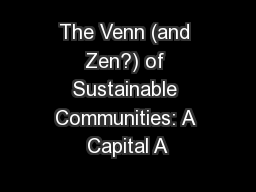 The Venn (and Zen?) of Sustainable Communities: A Capital A
