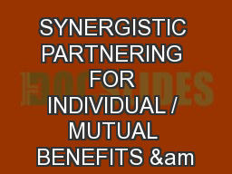 SYNERGISTIC PARTNERING FOR INDIVIDUAL / MUTUAL BENEFITS &am PowerPoint PPT Presentation