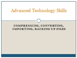 Compressing, Converting, Importing, Backing Up Files