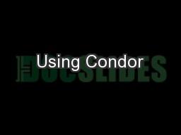 Using Condor