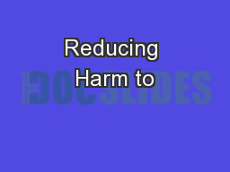 Reducing Harm to