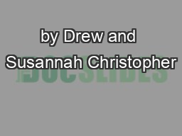 by Drew and Susannah Christopher