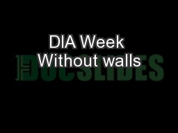 DIA Week Without walls