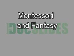 Montessori and Fantasy