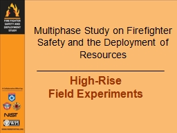 Multiphase Study on Firefighter Safety and the Deployment o