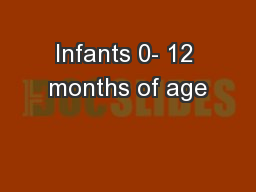 Infants 0- 12 months of age