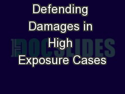 Defending Damages in High Exposure Cases