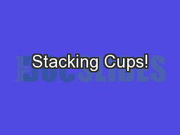 Stacking Cups!