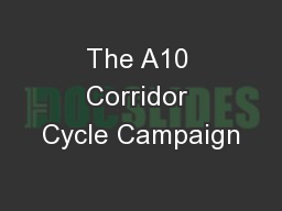The A10 Corridor Cycle Campaign