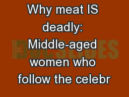 Why meat IS deadly: Middle-aged women who follow the celebr