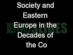 Western Society and Eastern Europe in the Decades of the Co
