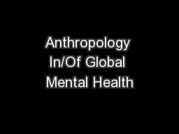 Anthropology In/Of Global Mental Health
