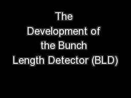 The Development of the Bunch Length Detector (BLD)