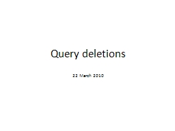 Query deletions PowerPoint PPT Presentation