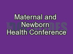 Maternal and Newborn Health Conference PowerPoint PPT Presentation