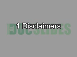 1 Disclaimers