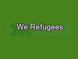 'We Refugees PowerPoint PPT Presentation