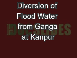 Diversion of Flood Water from Ganga at Kanpur