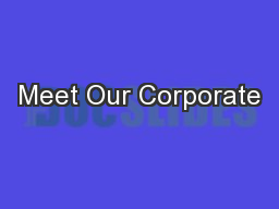 Meet Our Corporate