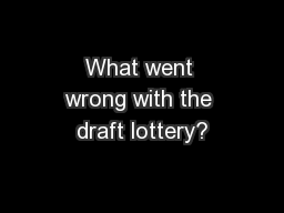 What went wrong with the draft lottery?