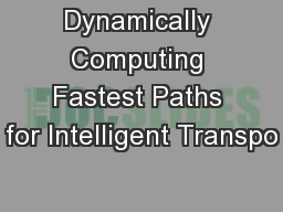 Dynamically Computing Fastest Paths for Intelligent Transpo