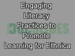 Engaging Literacy Practices to Promote Learning for Ethnica
