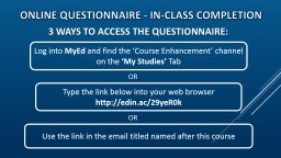 OR ONLINE QUESTIONNAIRE - in-class completion