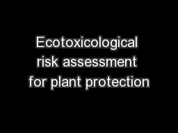 Ecotoxicological risk assessment for plant protection