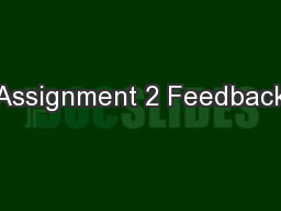 Assignment 2 Feedback