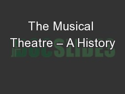 The Musical Theatre – A History