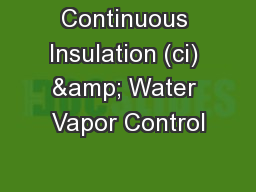 Continuous Insulation (ci) & Water Vapor Control PowerPoint PPT Presentation