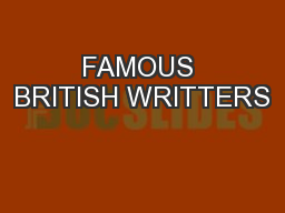 FAMOUS BRITISH WRITTERS PowerPoint PPT Presentation