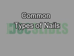 Common Types of Nails