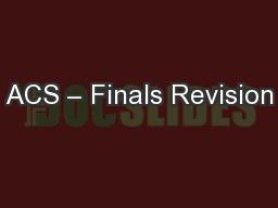 ACS – Finals Revision