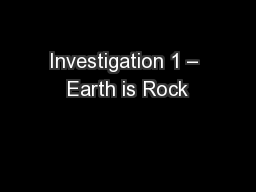 Investigation 1 � Earth is Rock
