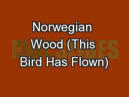 Norwegian Wood (This Bird Has Flown)