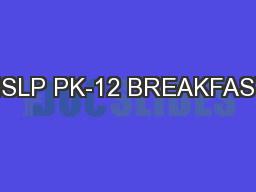 NSLP PK-12 BREAKFAST