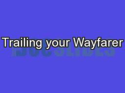 Trailing your Wayfarer