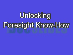 Unlocking Foresight Know-How
