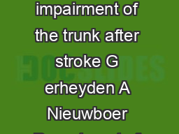 The Trunk Impairment Scale a new tool to measure motor impairment of the trunk after stroke G erheyden A Nieuwboer Department of Rehabilitation Sciences Faculty of Physical Education and Physiotherapy