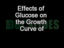 Effects of Glucose on the Growth Curve of