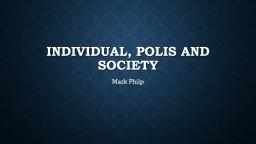Individual, Polis and Society