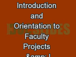 An Introduction and Orientation to Faculty Projects & I PowerPoint PPT Presentation