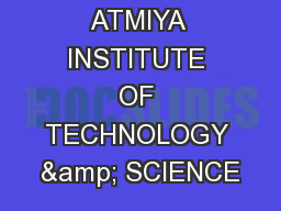 ATMIYA INSTITUTE OF TECHNOLOGY & SCIENCE