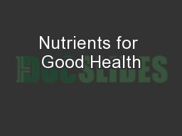 Nutrients for Good Health