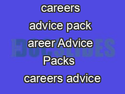 careers advice pack areer Advice Packs  careers advice